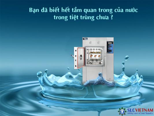 Tầm quan trọng của nước trong tiệt trùng